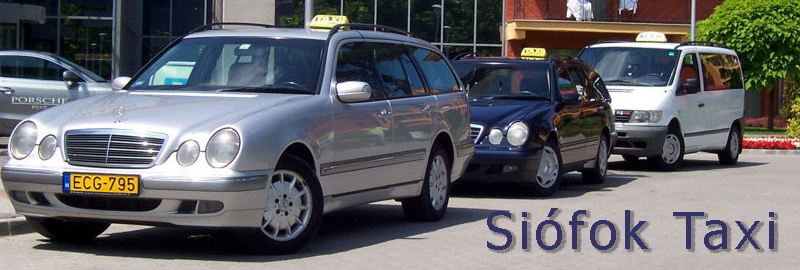 Taxi company in Siofok at Lake Balaton,   specialised in offering an honest and reliable taxi service - 0 - 24 hours taxi cab, minivan, minibus and transfer service